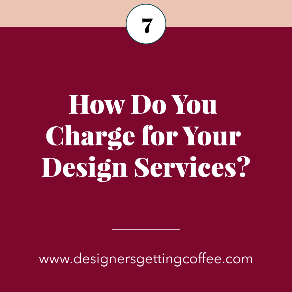 Episode 7 of the Designers Getting Coffee Podcast: How Do You Charge for Your Design Services?