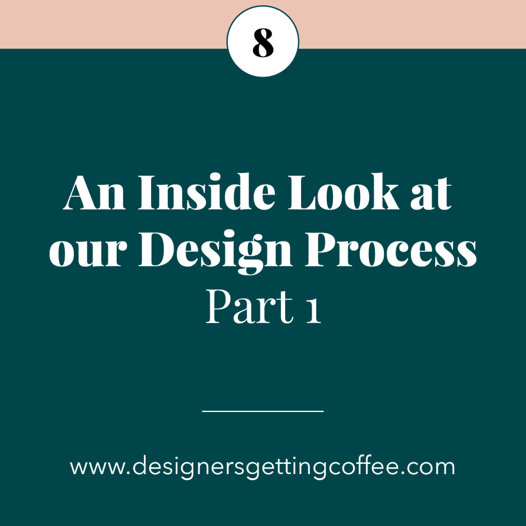 Designers Getting Coffee podcast, Episode 8: An Inside Look at our Design Process: Part 1