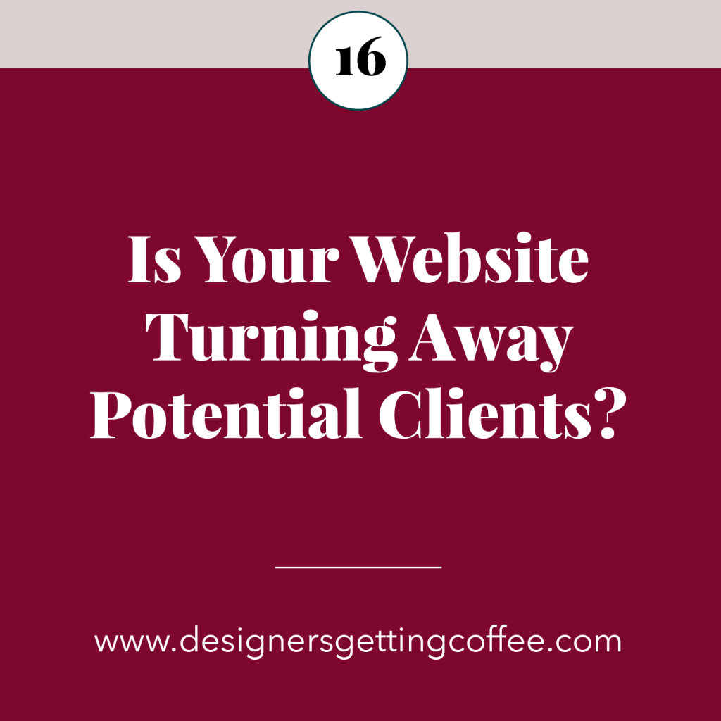 Designers Getting Coffee podcast Episode 16: Is Your Website Turning Away Potential Clients?
